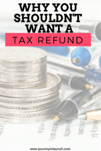 Why You Shouldn't Want A Tax Refund