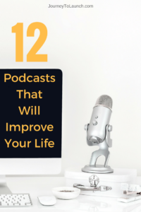 12 Podcasts That Will Improve Your Life