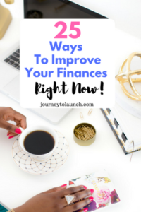 25 Ways To Improve Your Finances Right Now