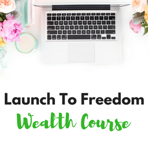 Launch To Freedom Wealth Course