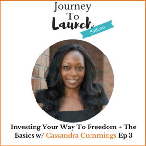 Journey to launch podcast cassandra cummings